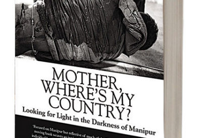 Mother, Where's My Country? Looking For Light In the Darkness of Manipur | Anubha Bhonsle | Speaking Tiger | Pages 256 | Rs 499