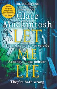 Let Me Lie: by Claire Mackintosh (Sphere)