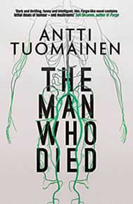 The Man who Died: by Antti Tuomainen; David Hackston (translator) (Orenda Books)