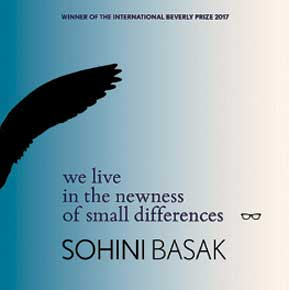 We Live in the Newness of Small Differences: by Sohini Basak (Eyewear Publishing)
