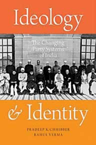 Ideology & Identity: The Changing Party Systems in India: by Pradeep K Chhibber and Rahul Verma (Oxford University Press)