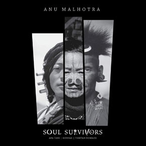 Soul Survivors: Apa Tani, Konyak, Tibetan Nomads | Anu Malhotra | Limited Editions | Rs 3,000 | Pages 227