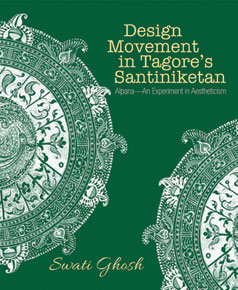 Design Movement in Tagore's Santiniketan: Alapana—An Experiment in Aestheticism | Swati Ghosh | Niyogi Books | Rs 1,495 | Pages 256