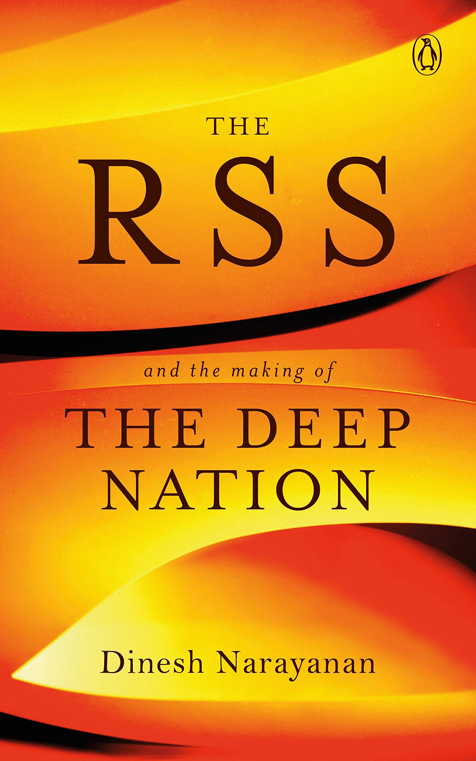 The RSS: And the Making of the Deep Nation /