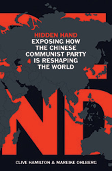 Hidden Hand: Exposing How the Chinese Communist Party Is Reshaping the World /