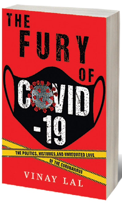 The Fury of Covid-19: The Politics, Histories, and Unrequited Love of the Coronavirus /
